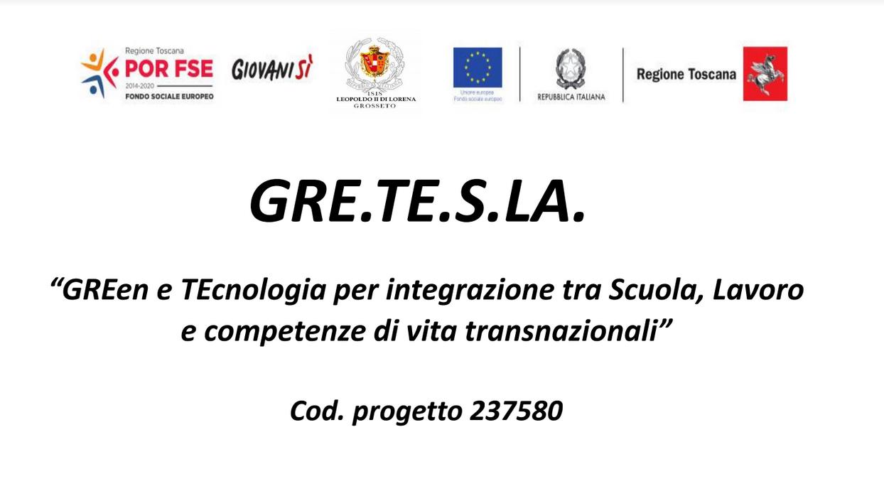 GRE.TE.S.LA. GREen e TEcnologia per integrazione tra Scuola, LAvoro e competenze di vita transnazionali